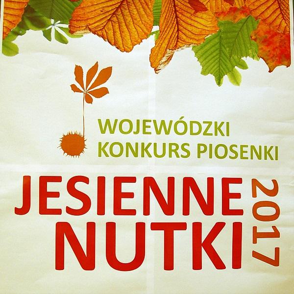 """Wojewódzki Konkurs Piosenki """"JESIENNE NUTKI 2017"""