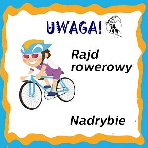 Rajd rowerowy – Nadrybie (informacje)