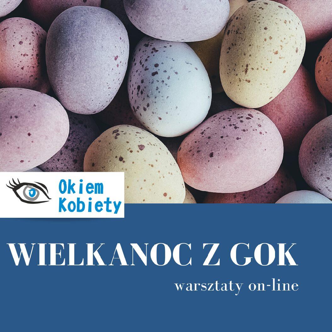 Okiem kobiety: Wielkanoc z GOK warsztaty on-line
